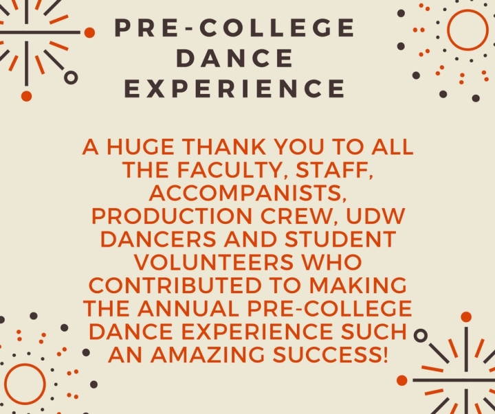 Pre-College Dance ExperienceA huge thank you to all the faculty, staff, accompanists, production crew, UDW%2