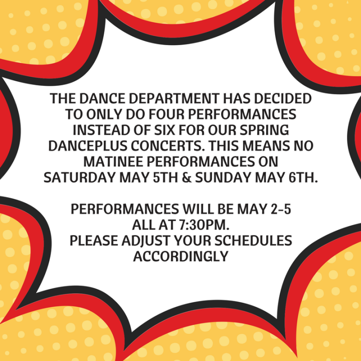 The Dance Department has decided to only do 4 performances instead of 6 for our Spring DancePlus Conce (5)