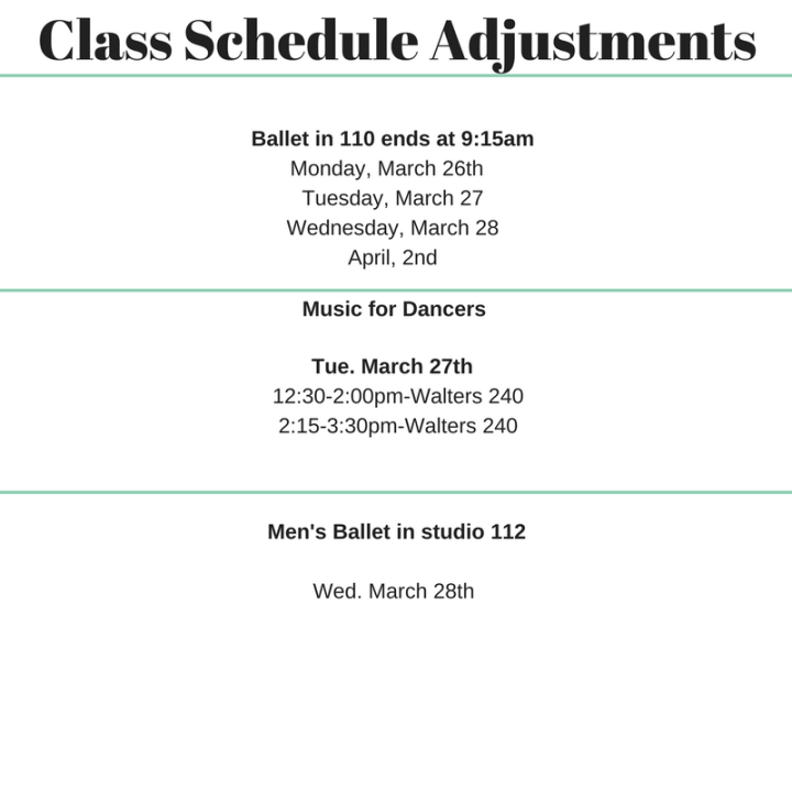Ballet in 110 ends at 9_15am_ Monday, Feb. 19th Tuesday, Feb. 20th Tuesday, March 6th Monday, Feb. 19t