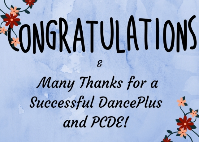 Congratulations and Many Thanks for a Successful DancePlus & PCDE! (1)