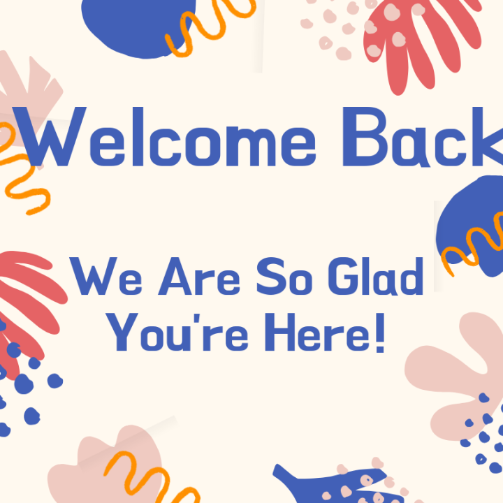We Are So Glad You're Here!
