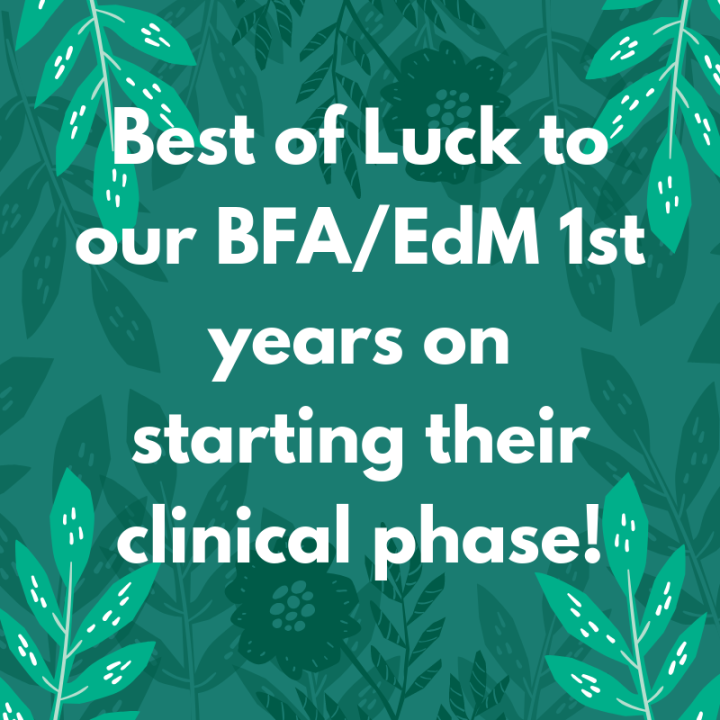 Best of Luck to our BFA_EdM 1st years on starting their clinical phase!
