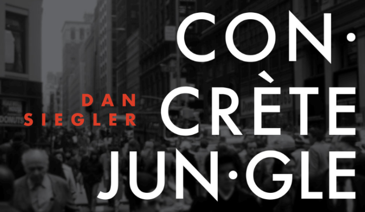 Concrete Jungle_Dan Siegler